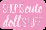 ShopisCuteDollStuff